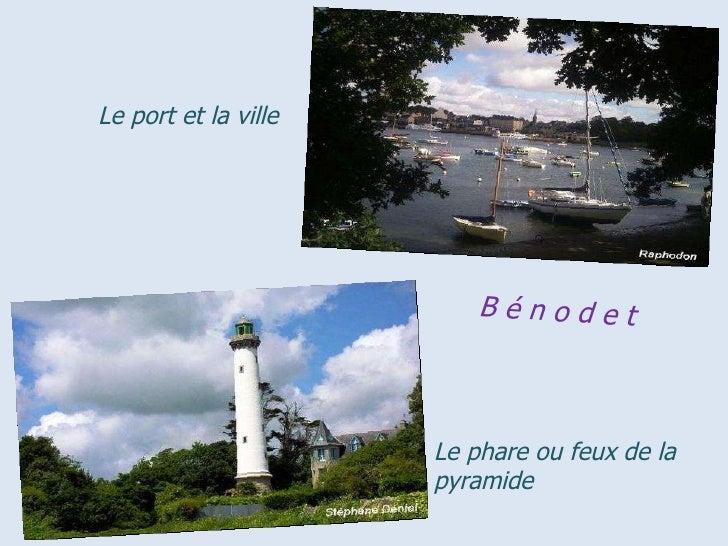 Le   port   et   la   ville Le phare ou feux de la pyramide B é n o d e t