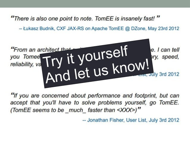 Résultats•   TomEE    •   Facile à utiliser (comme Tomcat)    •   Rapide (comme Tomcat)    •   Mais beaucoup plus riche qu...