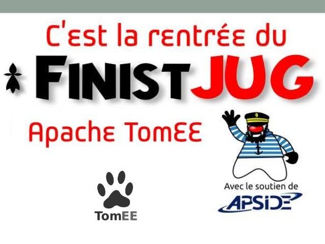 FinistJUG - Apache TomEE