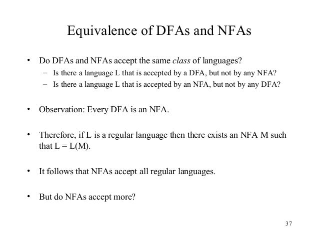 automata equivalence of finite automata and Finite state automata  dfa, nfa and equivalence closure properties and decision problems  nodeterministic finite state automaton: nfa is .