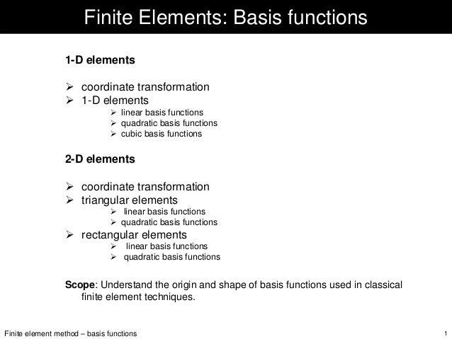 Finite Elements: Basis functions 1-D elements coordinate transformation 1-D elements linear basis functions quadratic basi...