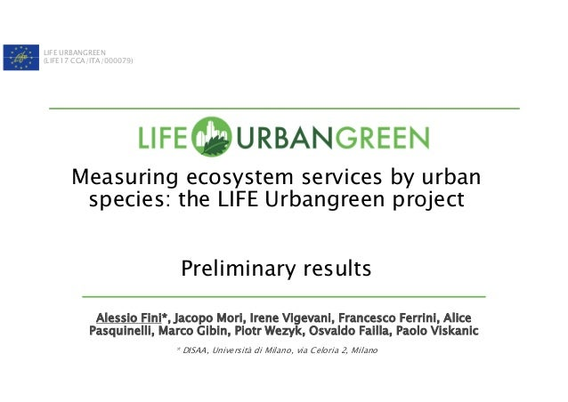 LIFE URBANGREEN (LIFE17 CCA/ITA/000079) Measuring ecosystem services by urban species: the LIFE Urbangreen project Prelimi...