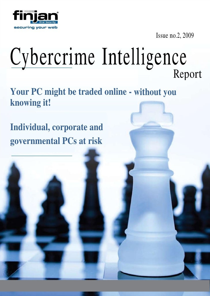 Issue no.2, 2009   Cybercrime Intelligence                                                                        Report  ...