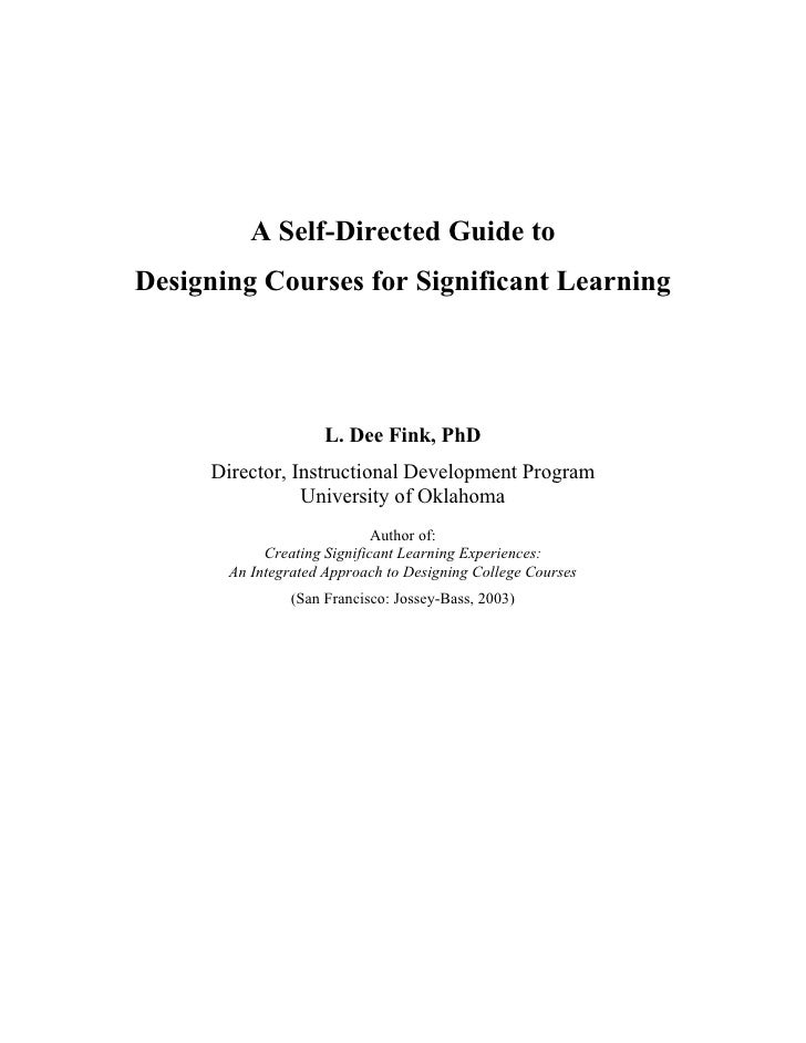 A Self-Directed Guide to Designing Courses for Significant Learning                          L. Dee Fink, PhD      Directo...