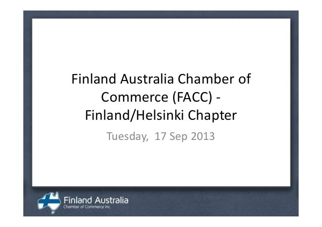 Finland Australia Chamber of Commerce (FACC) - Finland/Helsinki Chapter Tuesday, 17 Sep 2013