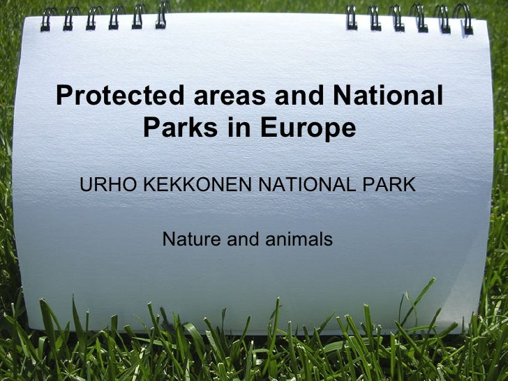 Protected areas and National       Parks in Europe  URHO KEKKONEN NATIONAL PARK         Nature and animals