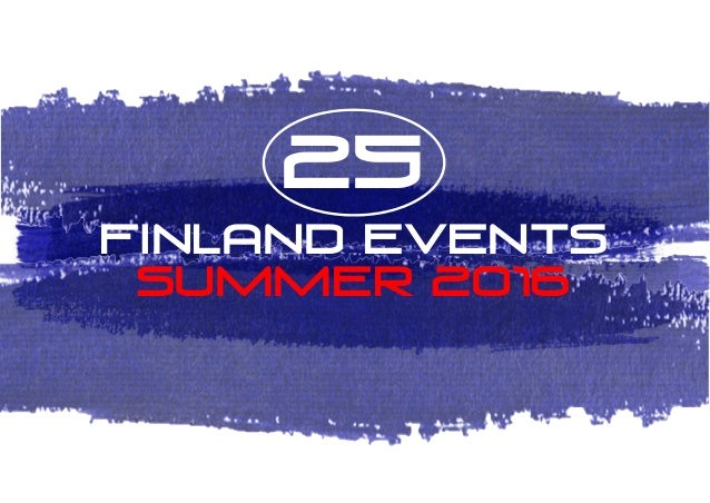 25 FINLAND EVENTS SUMMER 2016