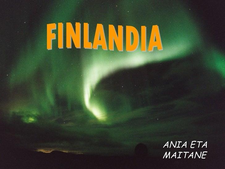 FINLANDIA ANIA ETA MAITANE