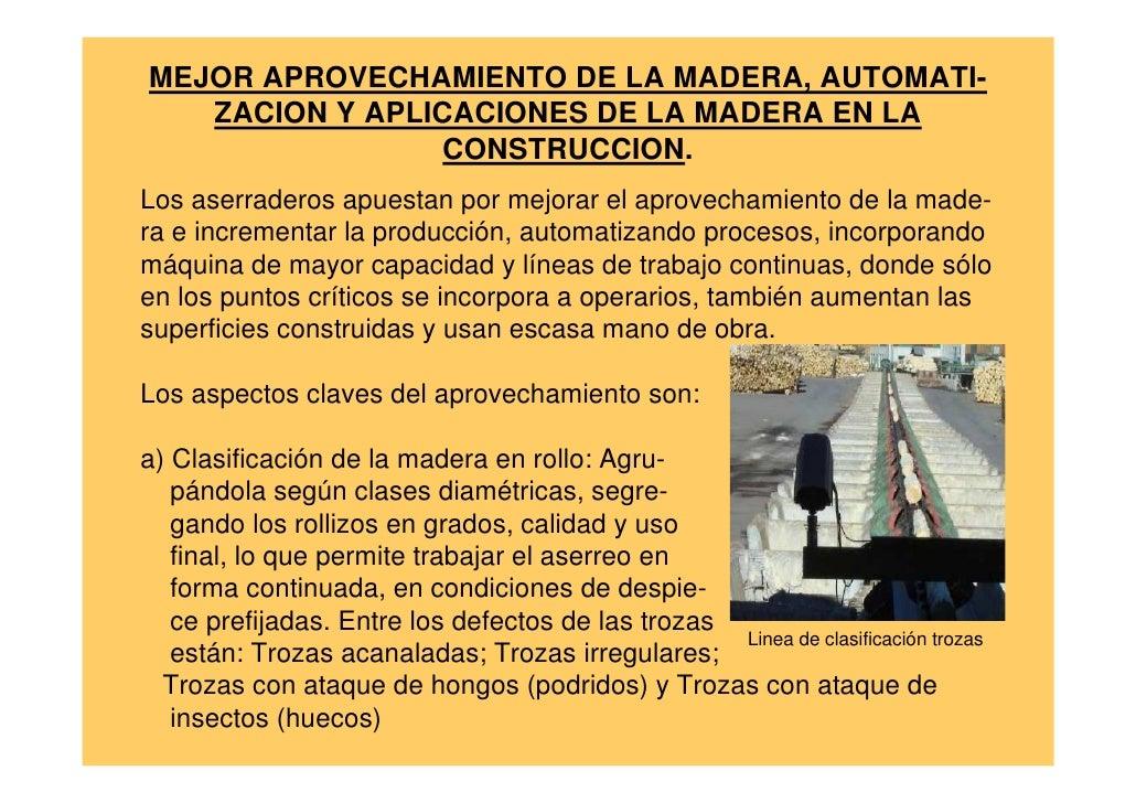 MEJOR APROVECHAMIENTO DE LA MADERA, AUTOMATI-    ZACION Y APLICACIONES DE LA MADERA EN LA                 CONSTRUCCION. Lo...