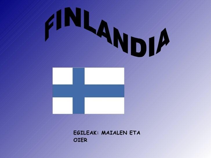EGILEAK: MAIALEN ETA OIER FINLANDIA