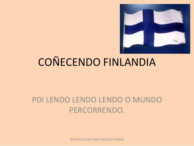 COÑECENDO FINLANDIA PDI LENDO LENDO LENDO O MUNDO PERCORRENDO. BIBLIOTECA CEIP ADR CASTELAO RIANXO