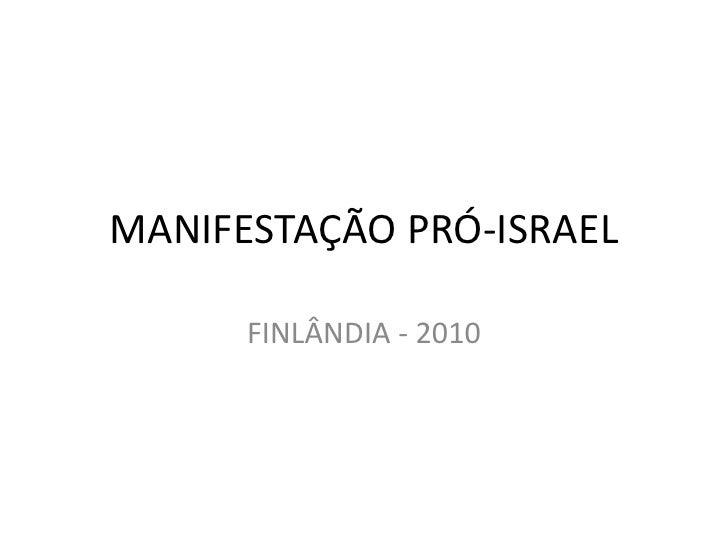 MANIFESTAÇÃO PRÓ-ISRAEL<br />FINLÂNDIA - 2010<br />