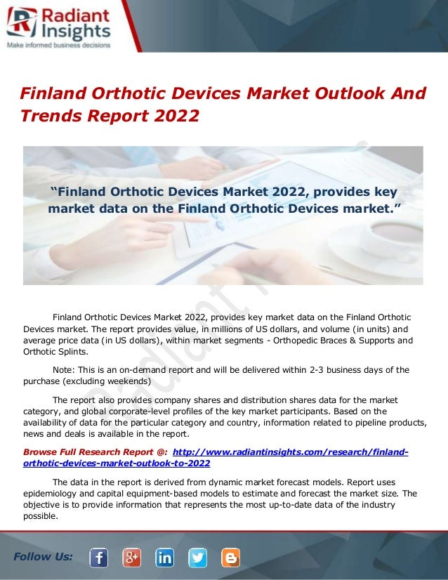 Follow Us: Finland Orthotic Devices Market Outlook And Trends Report 2022 Finland Orthotic Devices Market 2022, provides k...