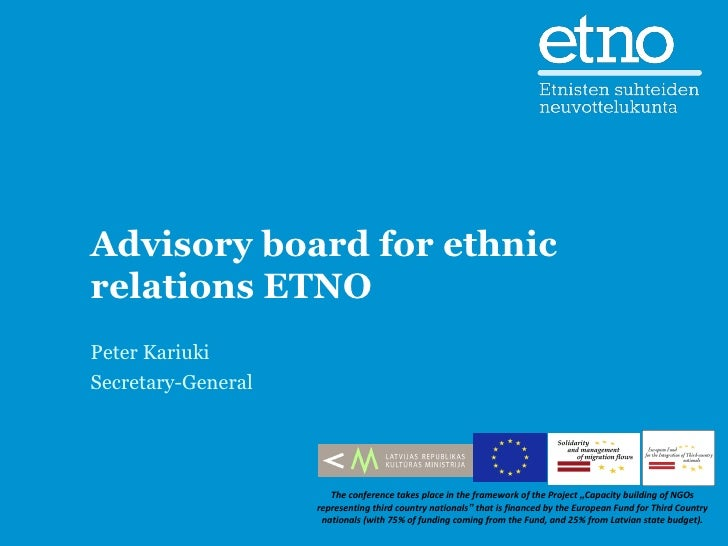 Advisory board for ethnicrelations ETNOPeter KariukiSecretary-General                       The conference takes place in ...