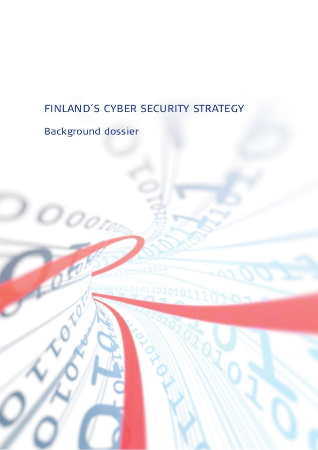 FINLAND´S CYBER SECURITY STRATEGYBackground dossier