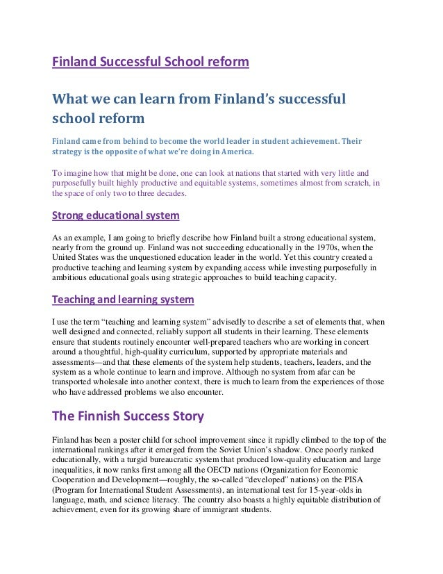Finland Successful School reform What we can learn from Finland's successful school reform Finland came from behind to bec...