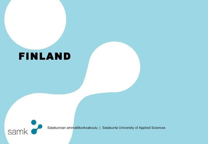 Satakunnan ammattikorkeakoulu   Satakunta University of Applied Sciences FINLAND