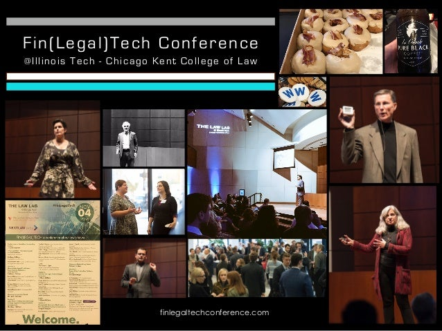 Fin(Legal)Tech Conference finlegaltechconference.com @Illinois Tech - Chicago Kent College of Law