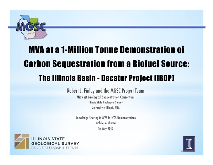 Robert J. Finley and the MGSC Project Team!     Midwest Geological Sequestration Consortium!              Illinois State G...