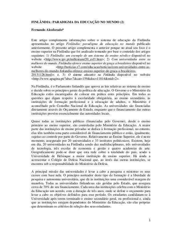 1 FINLÂNDIA: PARADIGMA DA EDUCAÇÃO NO MUNDO (2) Fernando Alcoforado* Este artigo complementa informações sobre o sistema d...