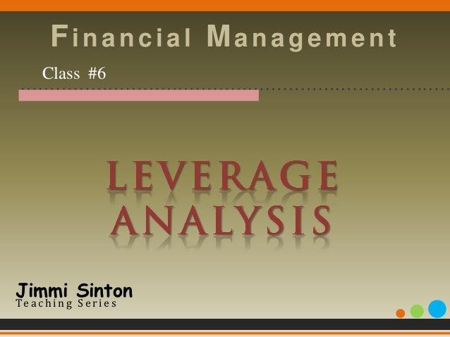 Financial Management  Class #6 …………………………………………………………………Jimmi SintonTe a c h i n g S e r i e s