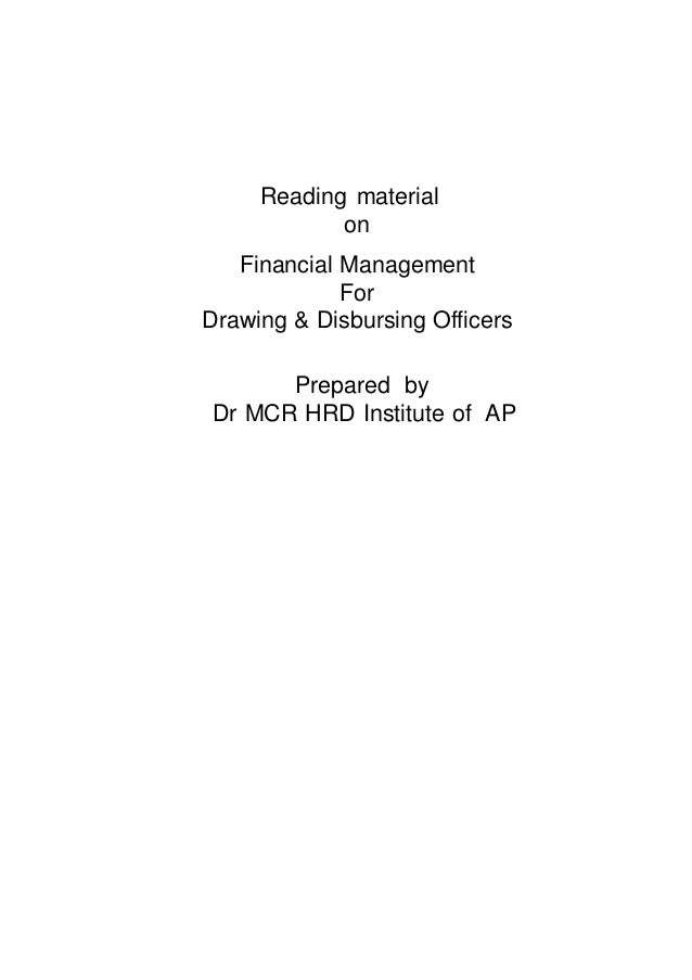 Reading material on Financial Management For Drawing & Disbursing Officers Prepared by Dr MCR HRD Institute of AP