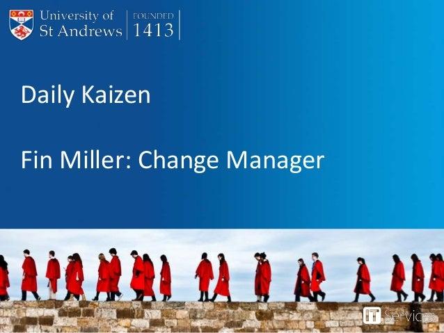 Daily Kaizen Fin Miller: Change Manager