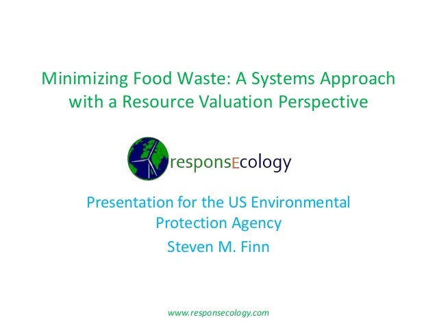 Minimizing Food Waste: A Systems Approach   with a Resource Valuation Perspective     Presentation for the US Environmenta...