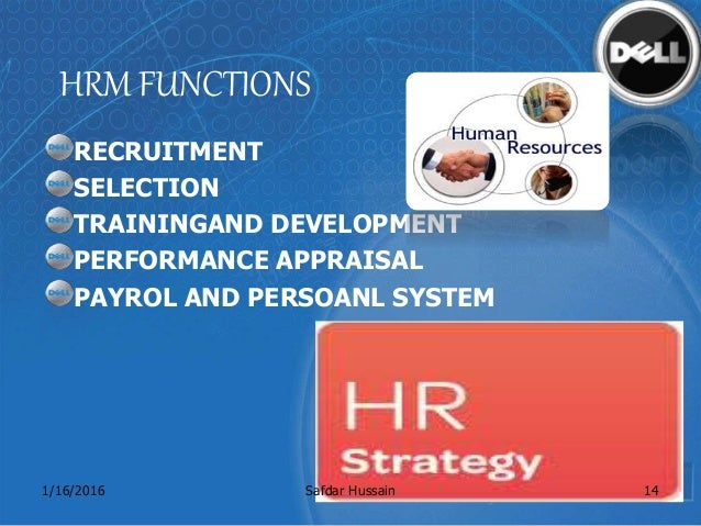 hrm at dell Human resource management (hrm) in the global environment essay examples 2826 words 12 pages introduction as an organization that is intent on expansion, having a facility in the scandinavian territory is an important step in our continued growth.