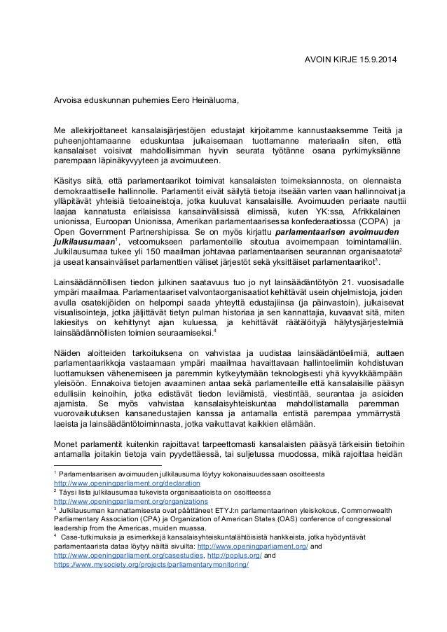 AVOIN KIRJE 15.9.2014  Arvoisa eduskunnan puhemies Eero Heinäluoma,  Me allekirjoittaneet kansalaisjärjestöjen edustajat k...