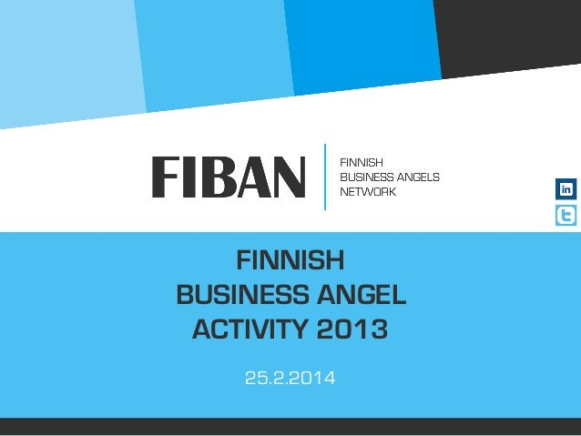 FINNISH BUSINESS ANGEL ACTIVITY 2013 25.2.2014