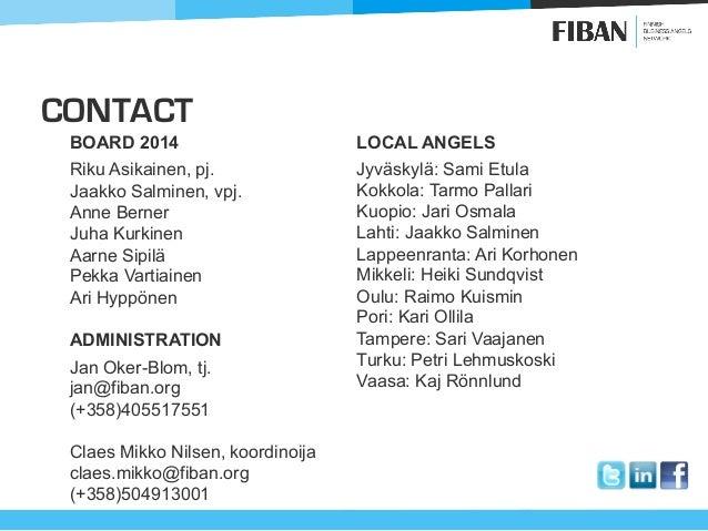 CONTACT BOARD 2014 Riku Asikainen, pj. Jaakko Salminen, vpj. Anne Berner Juha Kurkinen Aarne Sipilä Pekka Vartiainen Ari H...