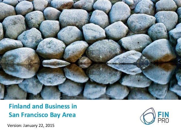 Finland and Business in San Francisco Bay Area Version: January 22, 2015