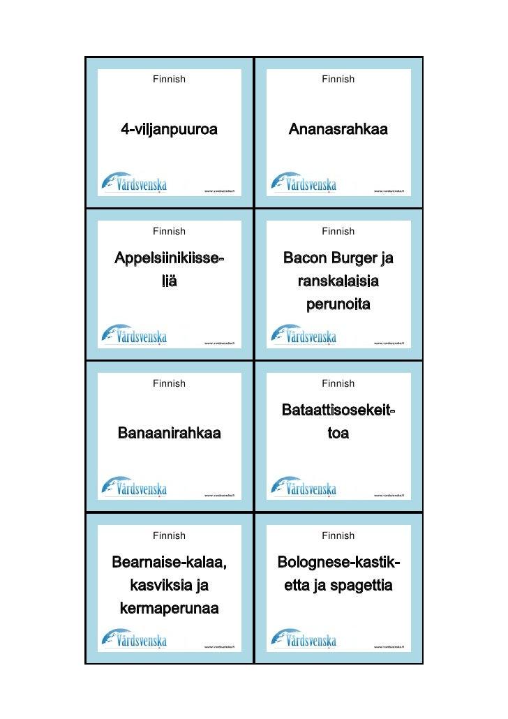 Finnish              Finnish 4-viljanpuuroa      Ananasrahkaa     Finnish              FinnishAppelsiinikiisse-   Bacon Bu...