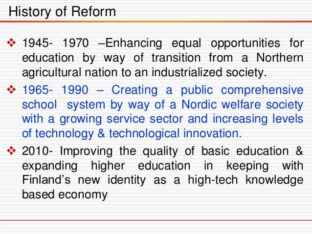 1945- 1970 –Enhancing equal opportunities for education by way of transition from a Northern agricultural nation to an i...