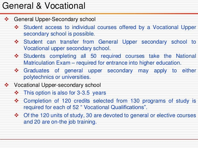 General & Vocational  General Upper-Secondary school  Student access to individual courses offered by a Vocational Upper...