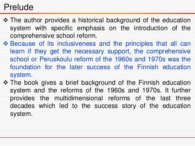 Prelude  The author provides a historical background of the education system with specific emphasis on the introduction o...