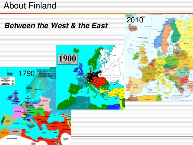 1790 2010 About Finland Between the West & the East