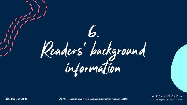 ADAM – research on professional and organization magazines 2021 6. Readers' background information