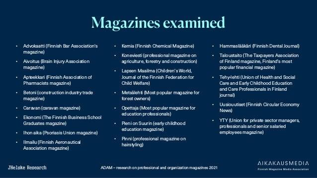 ADAM – research on professional and organization magazines 2021 • Advokaatti (Finnish Bar Association's magazine) • Aivoit...