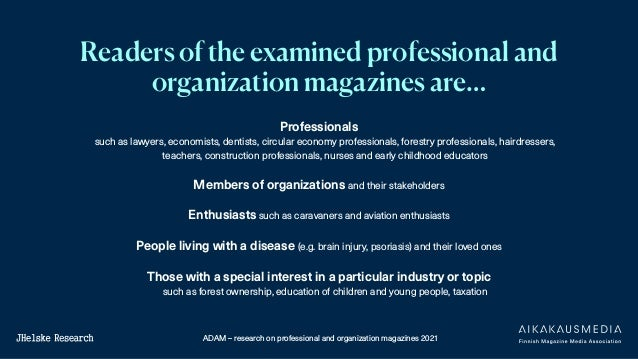 ADAM – research on professional and organization magazines 2021 Readers of the examined professional and organization maga...