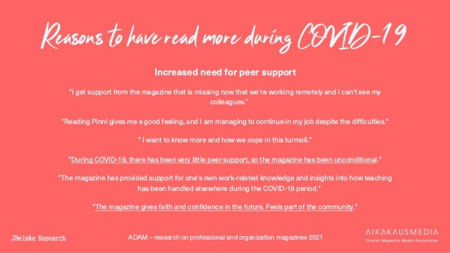 ADAM – research on professional and organization magazines 2021 Reasons to have read more during COVID-19 Increased need f...