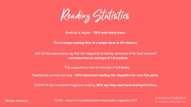 ADAM – research on professional and organization magazines 2021 Reading Statistics Reading is regular - 78% read every iss...