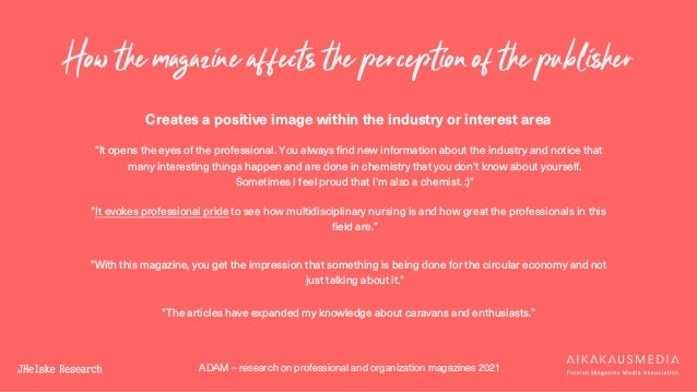 ADAM – research on professional and organization magazines 2021 Creates a positive image within the industry or interest a...