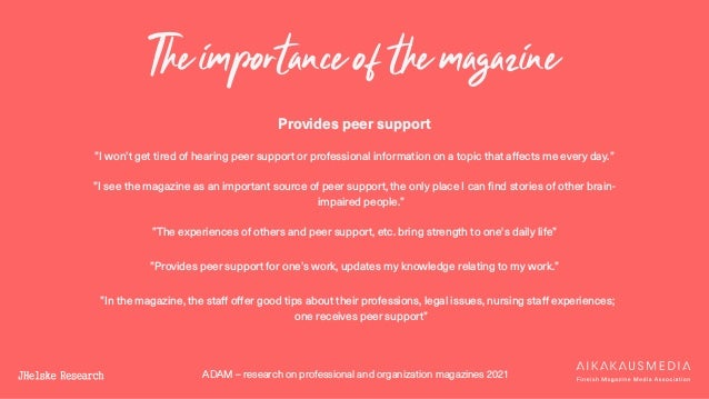 """ADAM – research on professional and organization magazines 2021 The importance of the magazine Provides peer support """"I wo..."""