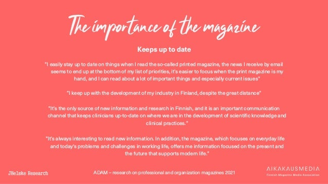 """ADAM – research on professional and organization magazines 2021 The importance of the magazine Keeps up to date """"I easily ..."""