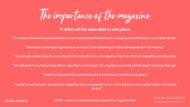 ADAM – research on professional and organization magazines 2021 The importance of the magazine It offers all the essential...