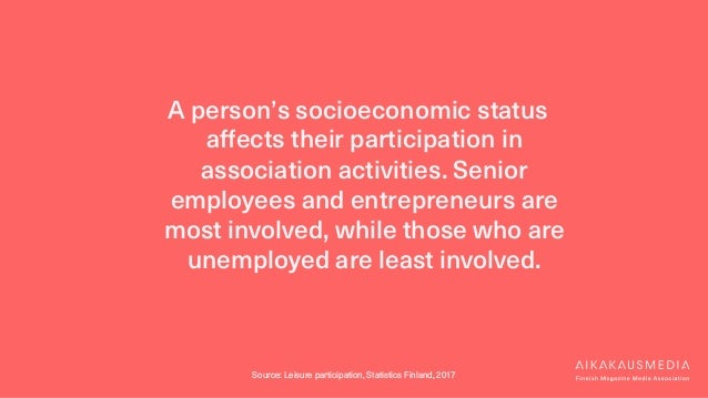 A person's socioeconomic status affects their participation in association activities. Senior employees and entrepreneurs ...