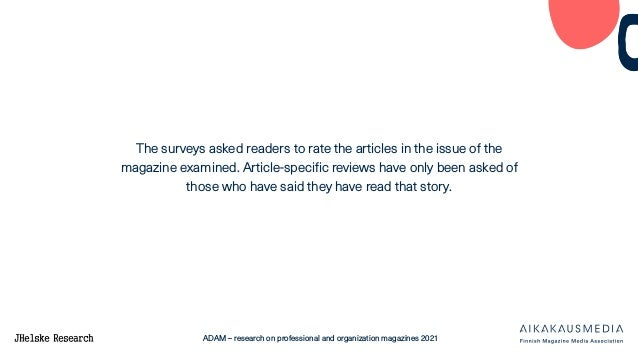 ADAM – research on professional and organization magazines 2021 The surveys asked readers to rate the articles in the issu...