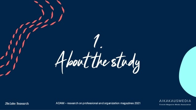 ADAM – research on professional and organization magazines 2021 1. About the study